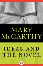 Ideas and the Novel ebook by Mary McCarthy