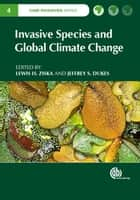 Invasive Species and Global Climate Change ebook by John Thompson, Lewis Ziska, Karen Garrett,...