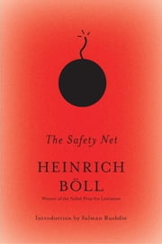 The Safety Net ebook by Heinrich Boll,Leila Vennewitz,Salman Rushdie