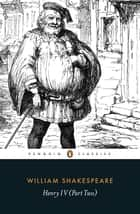 Henry IV Part Two ebook by William Shakespeare, Adrian Poole, Adrian Poole