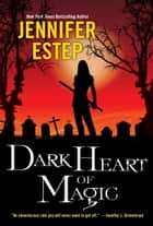 Dark Heart of Magic ebook by Jennifer Estep