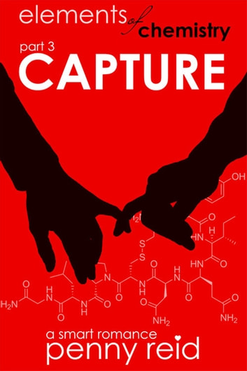 Capture - Elements of Chemistry ebook by Penny Reid