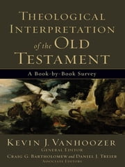 Theological Interpretation of the Old Testament - A Book-by-Book Survey ebook by