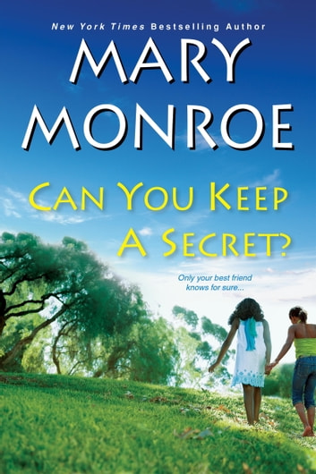 Can you keep a secret ebook by mary monroe 9781496709943 can you keep a secret ebook by mary monroe fandeluxe