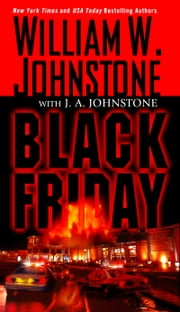 Black Friday ebook by William W. Johnstone,J.A. Johnstone