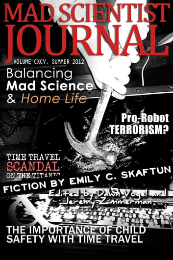 Mad Scientist Journal: Summer 2012 ebook by Dawn Vogel,Jeremy Zimmerman