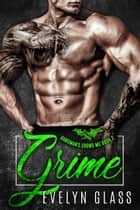 Grime (Book 2) - The Hangman's Crows MC, #2 ebook by Evelyn Glass