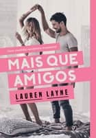 Mais que amigos ebook by Lauren Layne, Alexandre Boide
