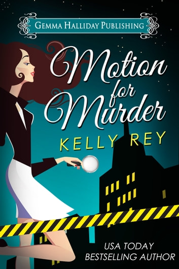 Motion for Murder - a Jamie Winters mystery ebook by Kelly Rey