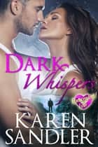 Dark Whispers ebook by Karen Sandler