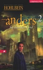 Anders - Im dunklen Land (Bd. 2) ebook by Wolfgang Hohlbein, Heike Hohlbein