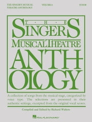 Singer's Musical Theatre Anthology - Volume 6 - Tenor ebook by Hal Leonard Corp.