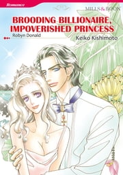 BROODING BILLIONAIRE, IMPOVERISHED PRINCESS (Mills & Boon Comics) - Mills & Boon Comics ebook by Robyn Donald, Keiko Kishimoto