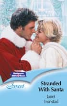 Stranded With Santa ebook by Janet Tronstad