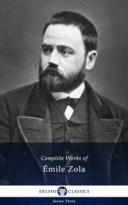 Complete Works of Emile Zola ebook by Emile Zola