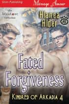 Fated Forgiveness ebook by Alanea Alder