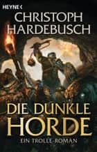 Die dunkle Horde ebook by Christoph Hardebusch