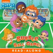 Bubble Ball Game! (Bubble Guppies) ebook by Nickelodeon Publishing