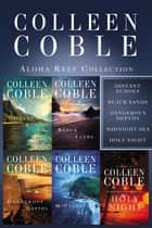 The Aloha Reef Collection - Distant Echoes, Black Sands, Dangerous Depths, Midnight Sea, and Holy Night ebook by Colleen Coble
