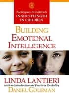 Building Emotional Intelligence ebook by Linda Lantieri, Daniel Goleman