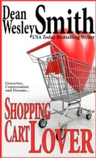 Shopping Cart Lover ebook by Dean Wesley Smith