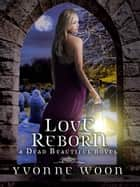 Love Reborn ebook by Yvonne Woon