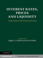 Interest Rates, Prices and Liquidity - Lessons from the Financial Crisis ebook by Jagjit S. Chadha,Sean Holly