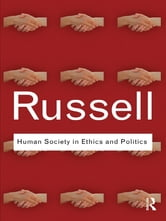 Human Society in Ethics and Politics ebook by Bertrand Russell
