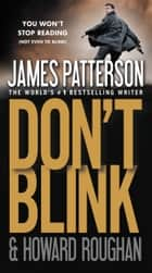 Don't Blink ebook by James Patterson, Howard Roughan