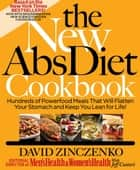 The New Abs Diet Cookbook: Hundreds of Delicious Meals That Automatically Strip Away Belly Fat! ebook by David Zinczenko