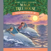 Magic Tree House Collection: Books 9-16 - #9: Dolphins at Daybreak; #10: Ghost Town; #11: Lions; #12: Polar Bears Past Bedtime; #13: Volcano; #14: Dragon King; #15: Viking Ships; #16: Olympics audiobook by Mary Pope Osborne