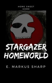 Stargazer - Homeworld ebook by E. Markus Sharp