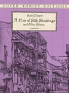A Pair of Silk Stockings ebook by Kate Chopin