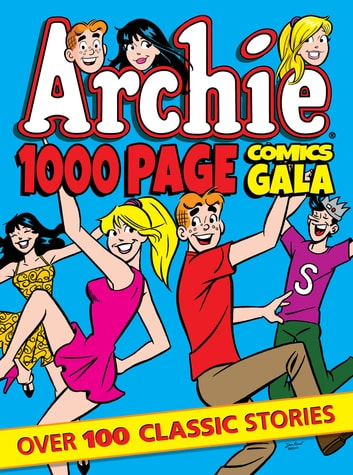 Archie 1000 Page Comics Gala ebook by Archie Superstars