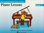 Piano Lessons - Book 1 (Music Instruction) - Hal Leonard Student Piano Library ebook by Phillip Keveren,Fred Kern,Mona Rejino,Barbara Kreader