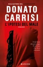 L'ipotesi del male ebook by Donato Carrisi