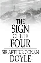 The Sign of the Four ebook by Sir Arthur Conan Doyle