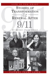 Life Is Too Short - Stories of Transformation and Renewal After 9/11 ebook by Wendy Stark Healy