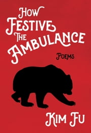 How Festive the Ambulance ebook by Kim Fu