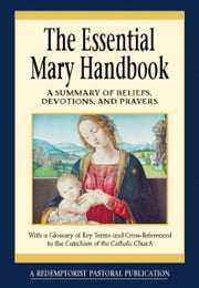 The Essential Mary Handbook ebook by A Redemptorist Pastoral Publication