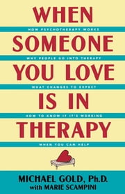 When Someone You Love Is in Therapy ebook by Michael Gold,Marie Scampini