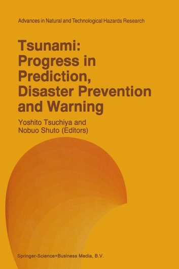 Tsunami: Progress in Prediction, Disaster Prevention and Warning ebook by