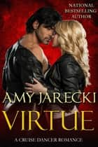 Virtue - A Cruise Dancer Romance ebook by Amy Jarecki