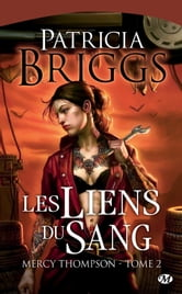 Les Liens du sang - Mercy Thompson, T2 ebook by Patricia Briggs
