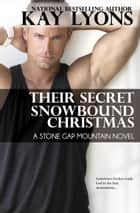 Their Secret Snowbound Christmas ebook by Kay Lyons