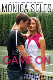 The Academy: Game On ebook by Monica Seles,James LaRosa