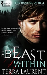 The Beast Within ebook by Terra Laurent