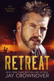 Retreat - The Getaway Series ebook by Jay Crownover