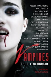 Vampires: The Recent Undead ebook by Paula Guran