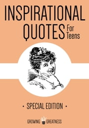 Inspirational Quotes for Teens - Growing Greatness, #5 ebook by Kytka Hilmar-Jezek